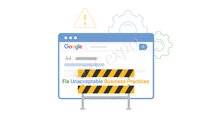 unacceptable business practices in google ads