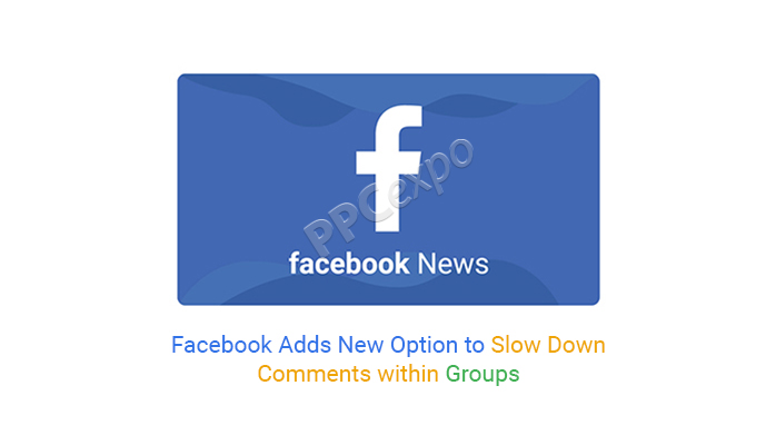 Facebook Adds New Option to Slow Down Comments within Groups