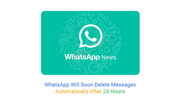 WhatsApp Will Soon Delete Messages Automatically After 24 Hours