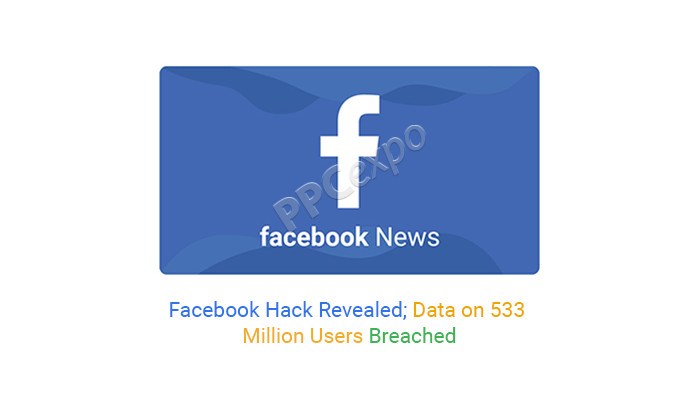 Facebook Hack Revealed; Data on 533 Million Users Breached