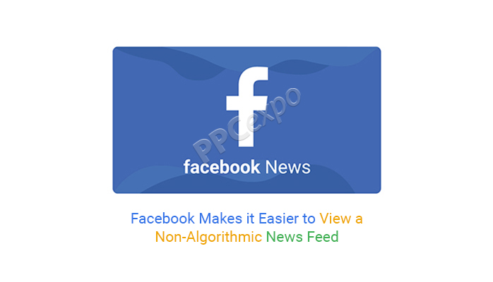 Facebook Makes it Easier to View a Non-Algorithmic News Feed