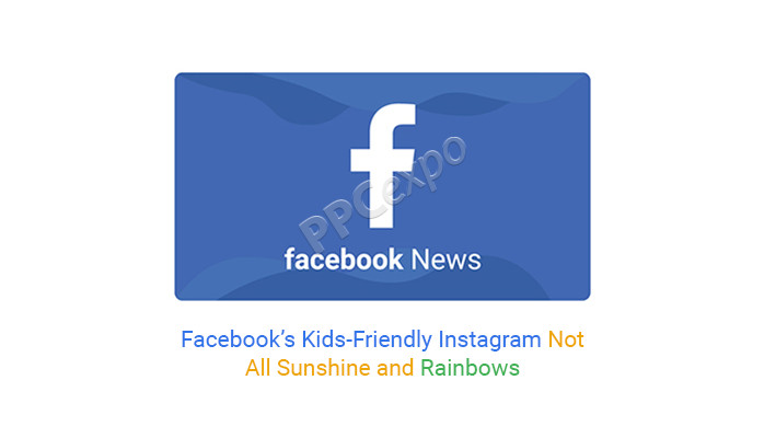 Facebook's Kids-Friendly Instagram Not All Sunshine and Rainbows