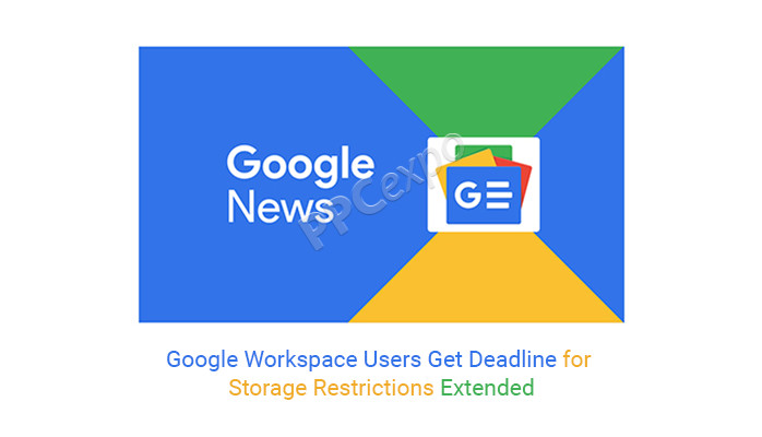 Google Workspace Users Get Deadline for Storage Restrictions Extended
