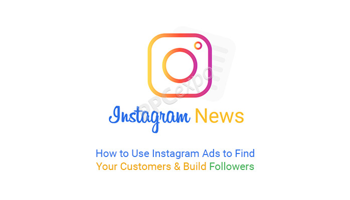 How to Use Instagram Ads to Find Your Customers
