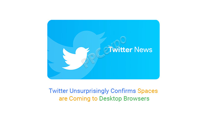 Twitter Unsurprisingly Confirms Spaces are Coming to Desktop Browsers